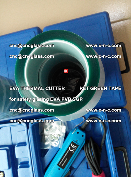 EVA THERMAL CUTTER PET GREEN TAPE supporting EVALAM INTERLAYER FILM GLAZING (35)