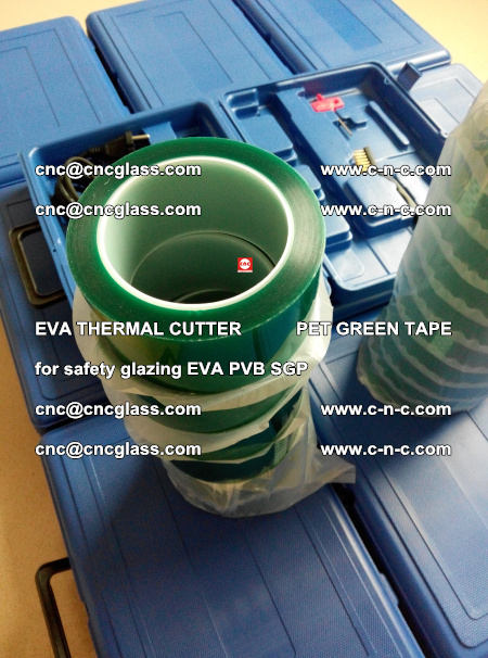 EVA THERMAL CUTTER PET GREEN TAPE supporting EVALAM INTERLAYER FILM GLAZING (36)
