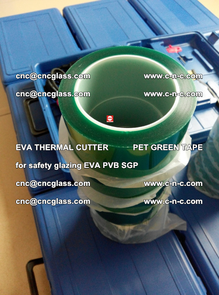 EVA THERMAL CUTTER PET GREEN TAPE supporting EVALAM INTERLAYER FILM GLAZING (37)