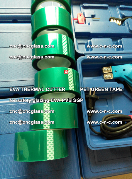 EVA THERMAL CUTTER PET GREEN TAPE supporting EVALAM INTERLAYER FILM GLAZING (52)