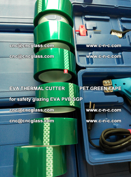 EVA THERMAL CUTTER PET GREEN TAPE supporting EVALAM INTERLAYER FILM GLAZING (53)
