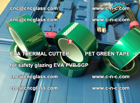 EVA THERMAL CUTTER PET GREEN TAPE supporting EVALAM INTERLAYER FILM GLAZING (67)