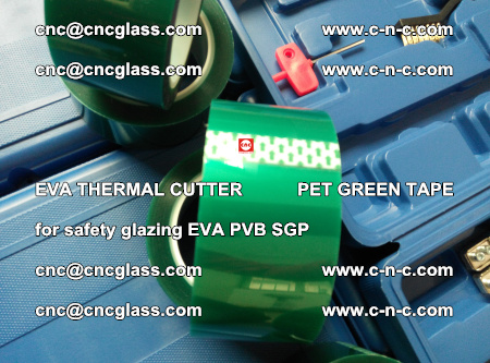 EVA THERMAL CUTTER PET GREEN TAPE supporting EVALAM INTERLAYER FILM GLAZING (68)