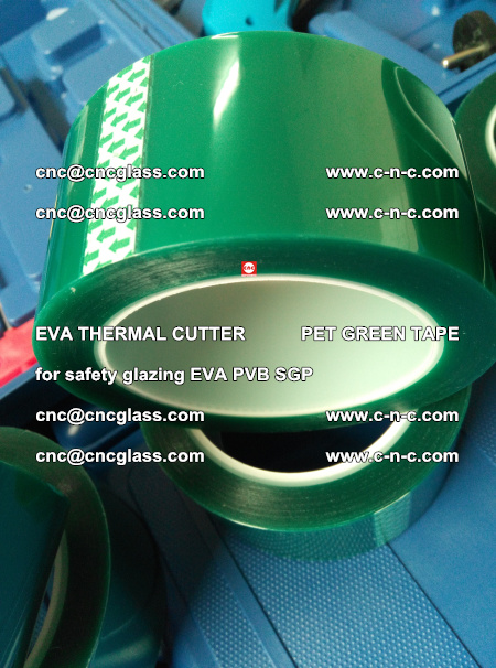 EVA THERMAL CUTTER PET GREEN TAPE supporting EVALAM INTERLAYER FILM GLAZING (69)
