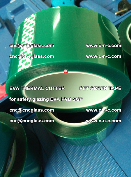 EVA THERMAL CUTTER PET GREEN TAPE supporting EVALAM INTERLAYER FILM GLAZING (70)