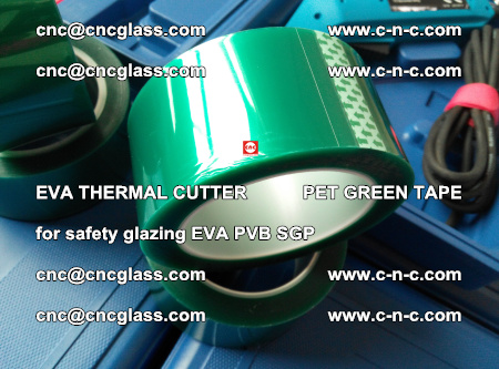 EVA THERMAL CUTTER PET GREEN TAPE supporting EVALAM INTERLAYER FILM GLAZING (71)