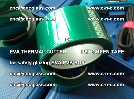EVA THERMAL CUTTER PET GREEN TAPE supporting EVALAM INTERLAYER FILM GLAZING (72)