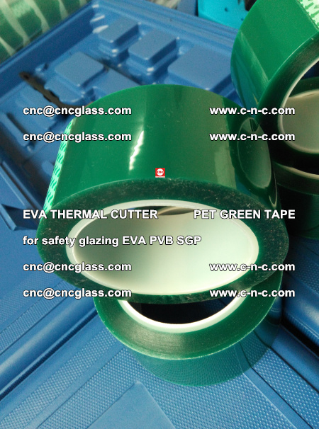 EVA THERMAL CUTTER PET GREEN TAPE supporting EVALAM INTERLAYER FILM GLAZING (73)