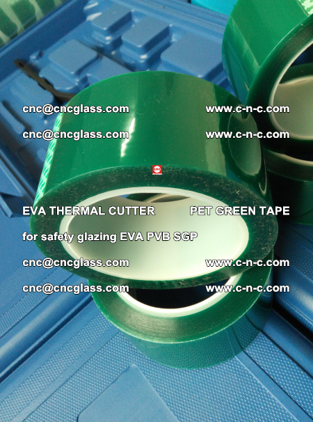 EVA THERMAL CUTTER PET GREEN TAPE supporting EVALAM INTERLAYER FILM GLAZING (74)