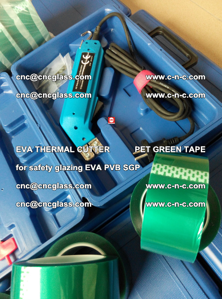 EVA THERMAL CUTTER PET GREEN TAPE supporting EVALAM INTERLAYER FILM GLAZING (76)